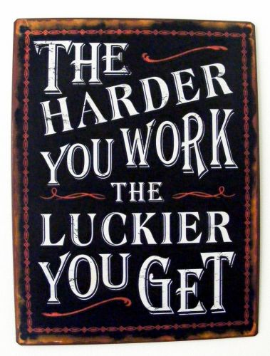 Metal Sign Home Decoration Kitchen -The Harder You Work the Luckier You Get SW72